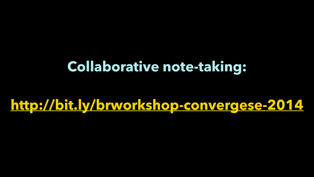 Collaborative note-taking: ! http://bit.ly/brw...