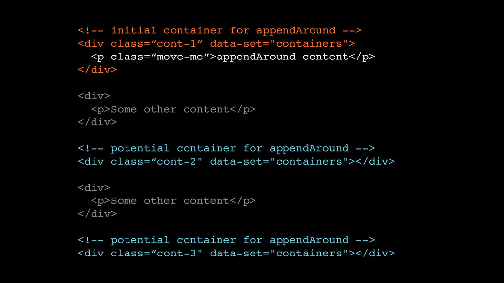 """<!-- initial container for appendAround -->"""" <d..."""