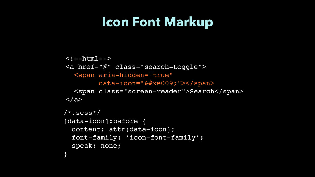"""Icon Font Markup /*.scss*/"""" [data-icon]:before ..."""