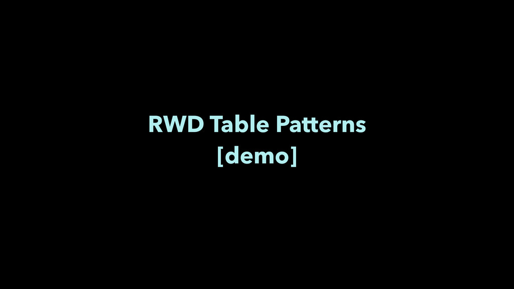 RWD Table Patterns [demo]