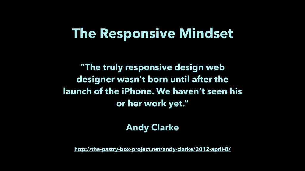 """The Responsive Mindset ! """"The truly responsive..."""