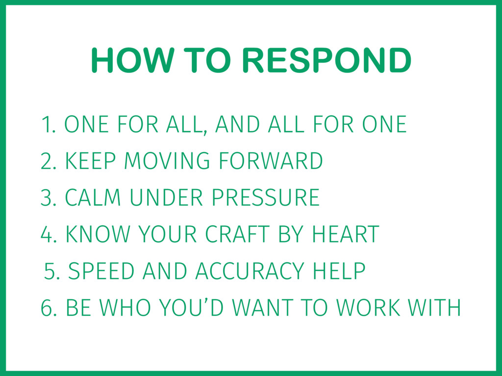 HOW TO RESPOND 1. ONE FOR ALL, AND ALL FOR ONE ...