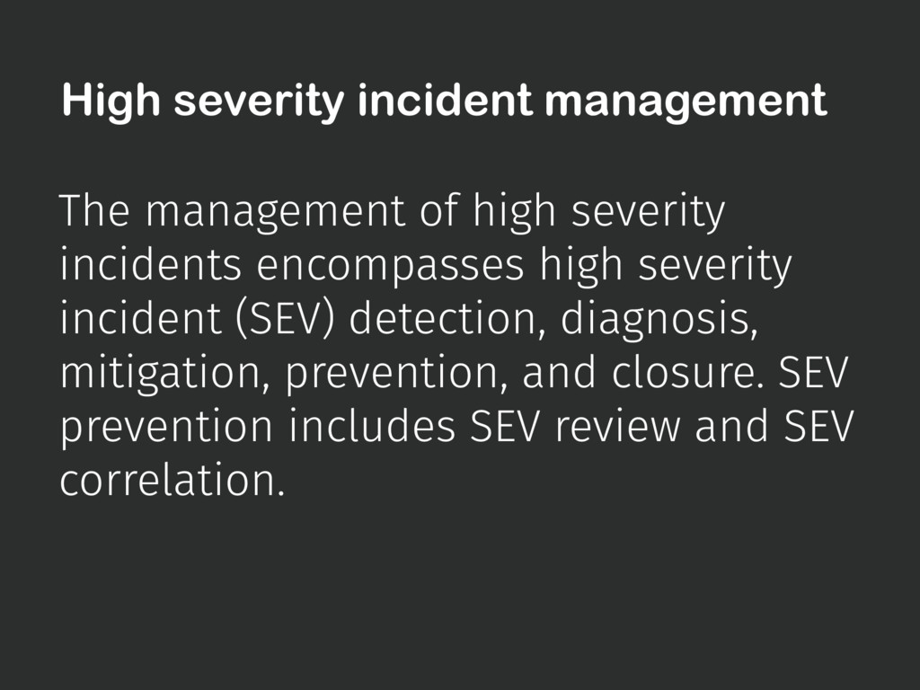 The management of high severity incidents encom...