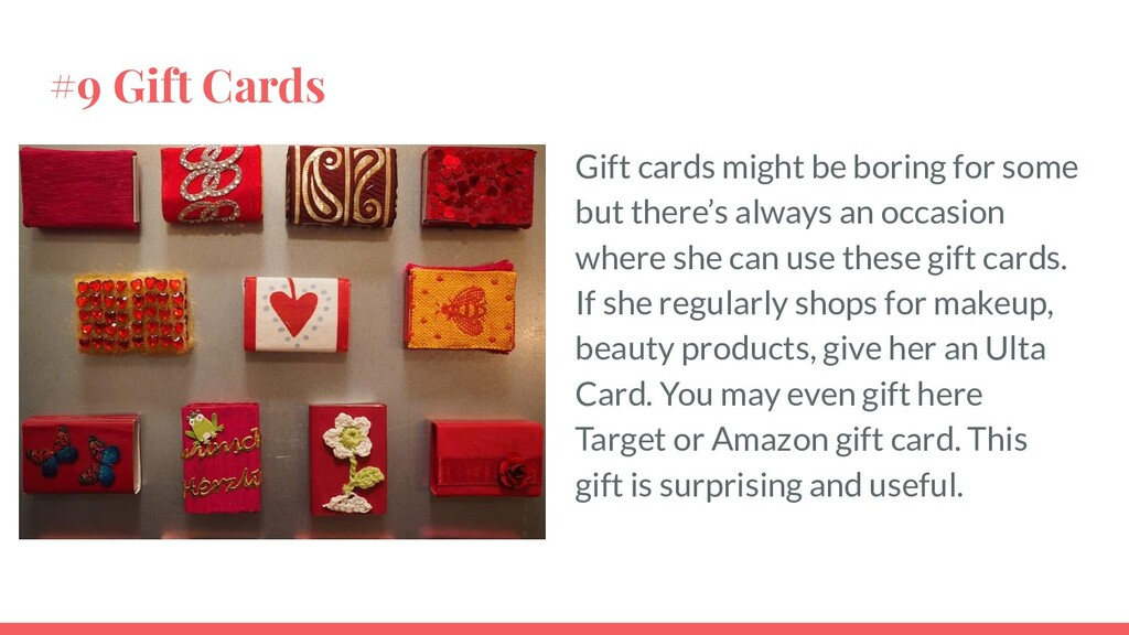 #9 Gift Cards Gift cards might be boring for so...
