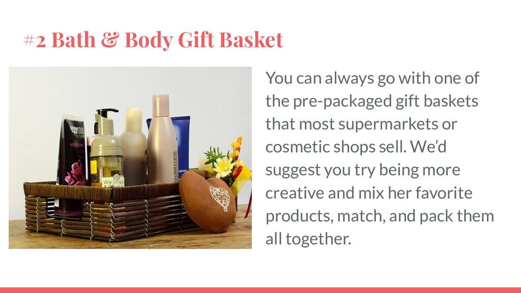 #2 Bath & Body Gift Basket You can always go wi...