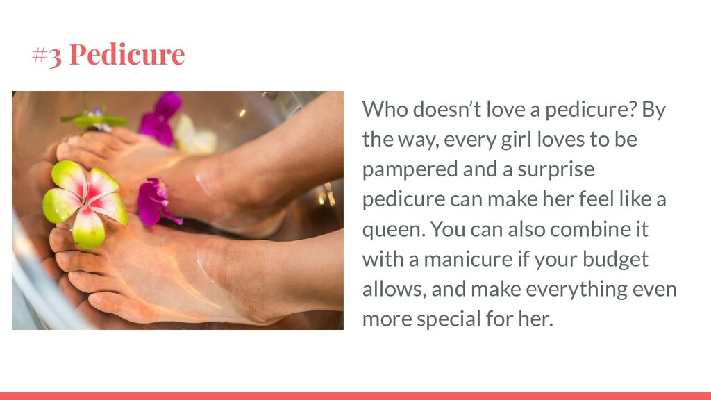 #3 Pedicure Who doesn't love a pedicure? By the...