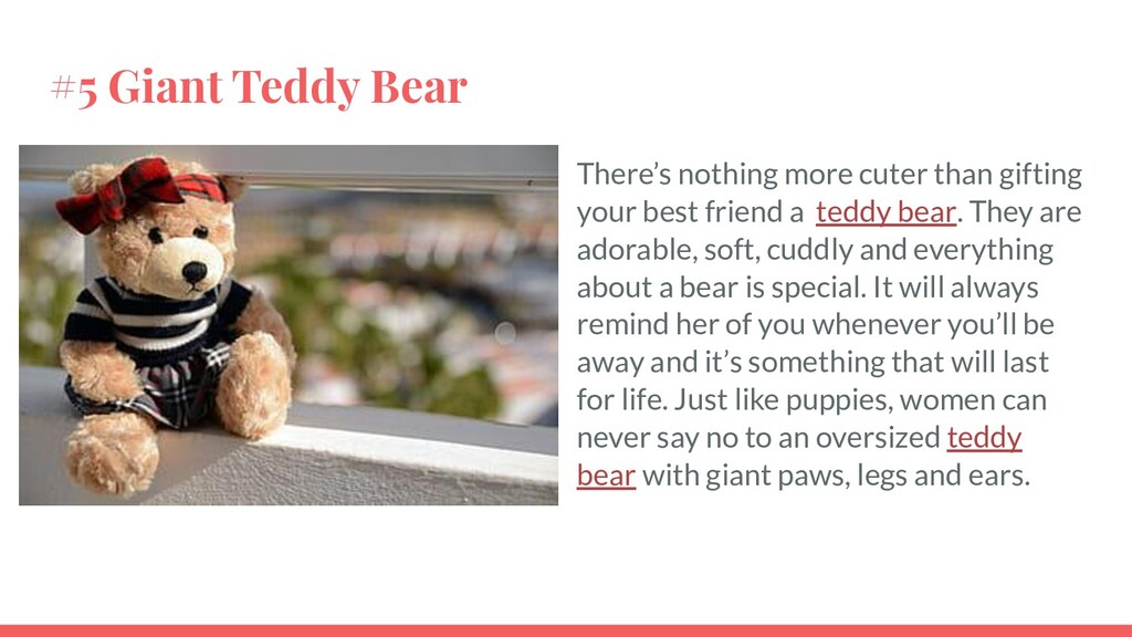 #5 Giant Teddy Bear There's nothing more cuter ...