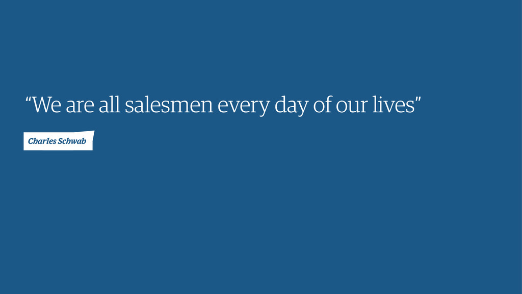 """""""We are all salesmen every day of our lives"""" Ch..."""