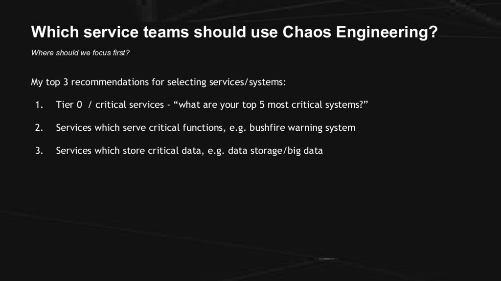 Which service teams should use Chaos Engineerin...