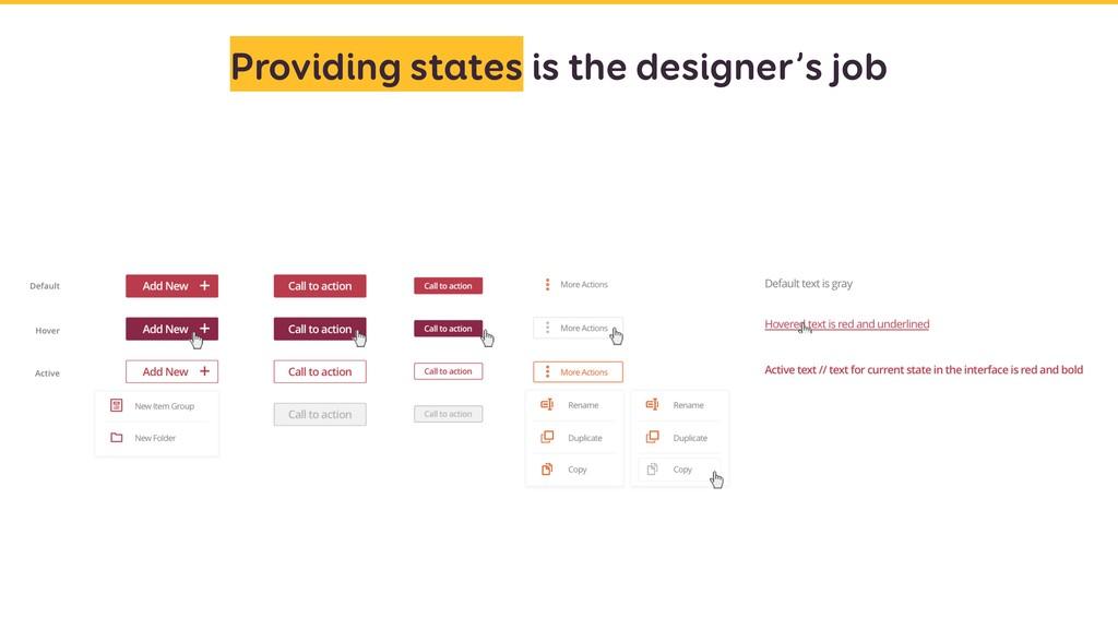 Providing states is the designer's job