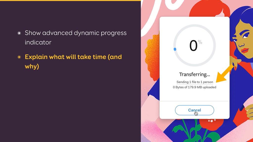 ๏ Show advanced dynamic progress indicator ๏ Ex...
