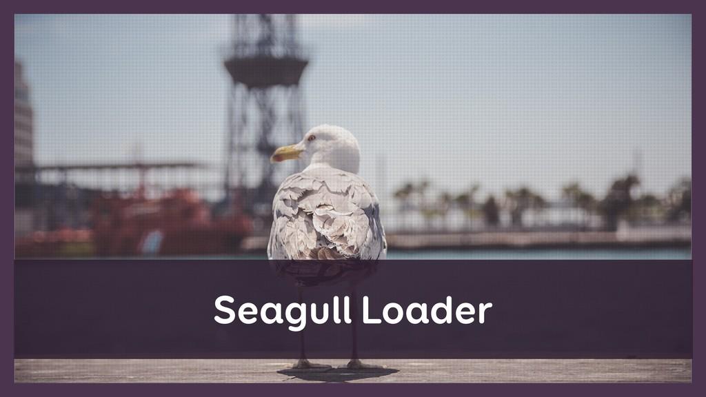 Seagull Loader