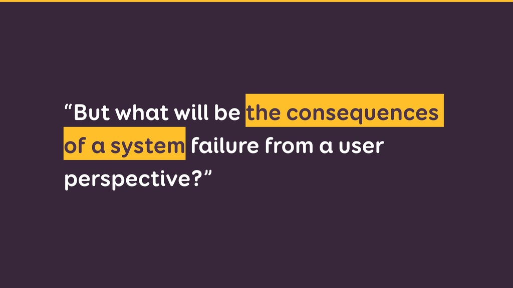 """But what will be the consequences of a system ..."