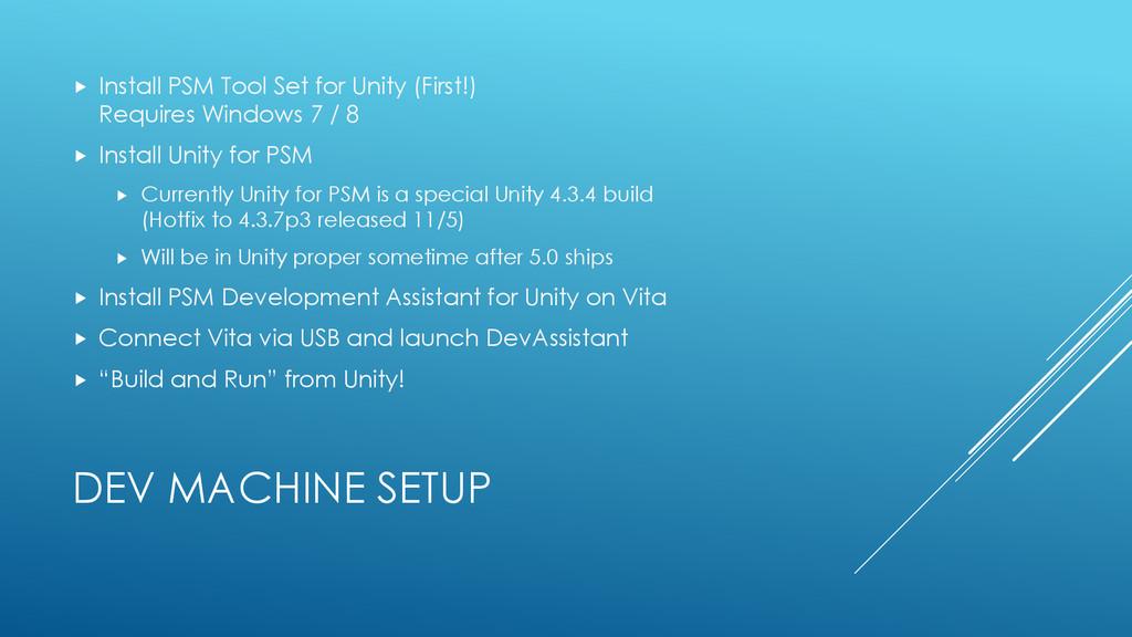 DEV MACHINE SETUP  Install PSM Tool Set for Un...