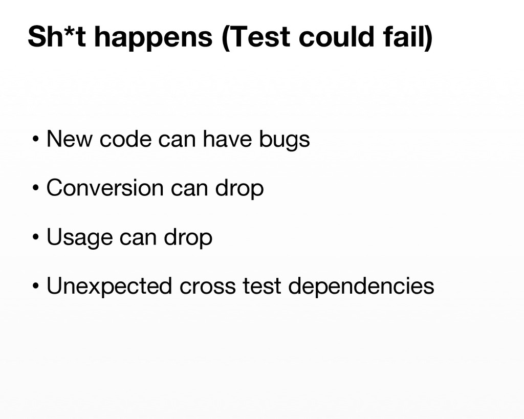 •New code can have bugs •Conversion can drop...