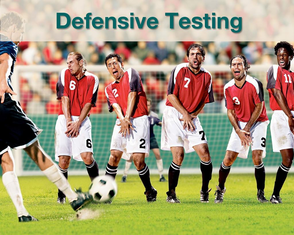 Defensive Testing