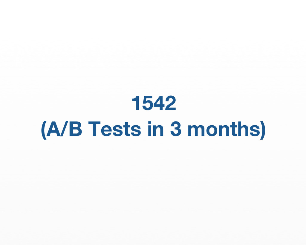 1542  (A/B Tests in 3 months)