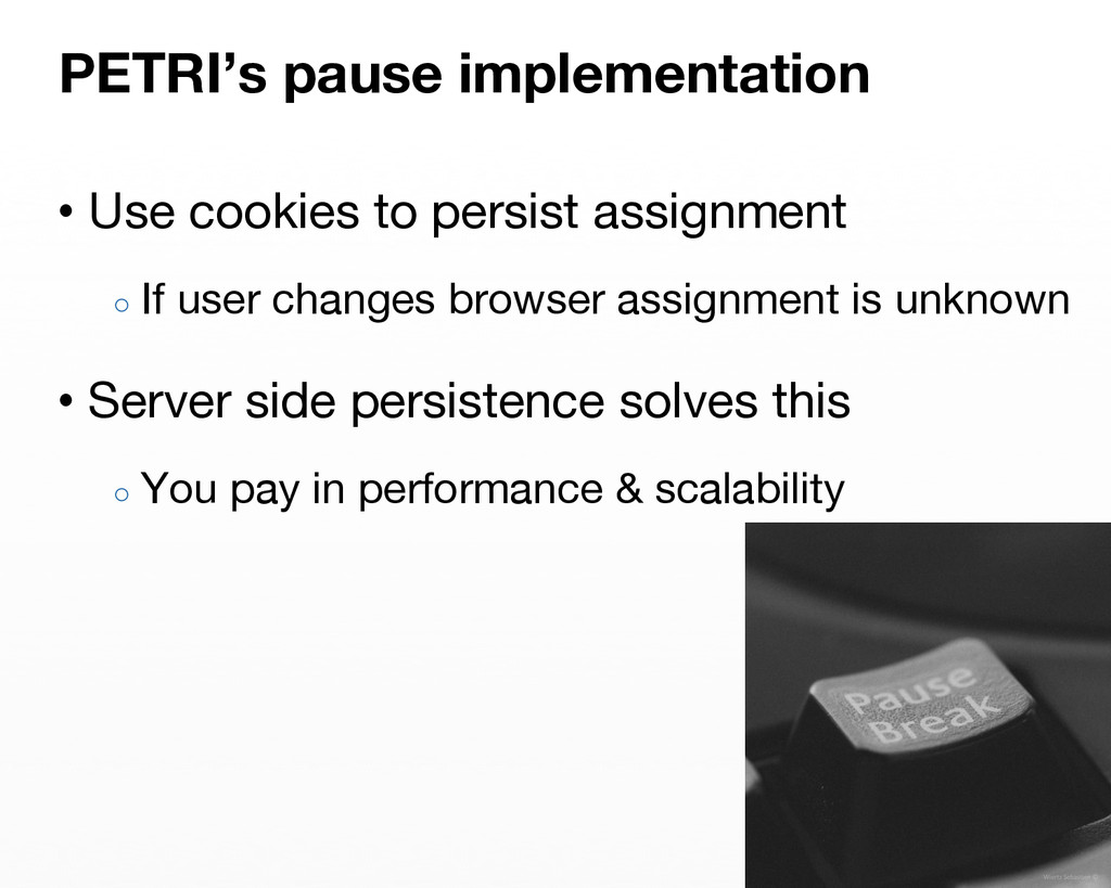 PETRI's pause implementation •Use cookies to ...