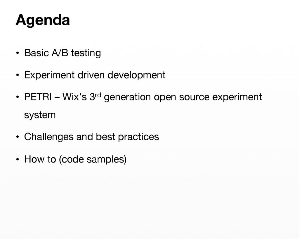 • Basic A/B testing • Experiment driven deve...