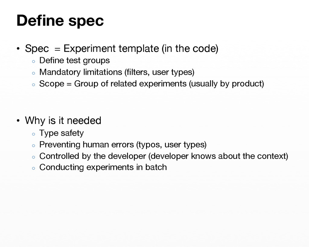 • Spec = Experiment template (in the code) ○...