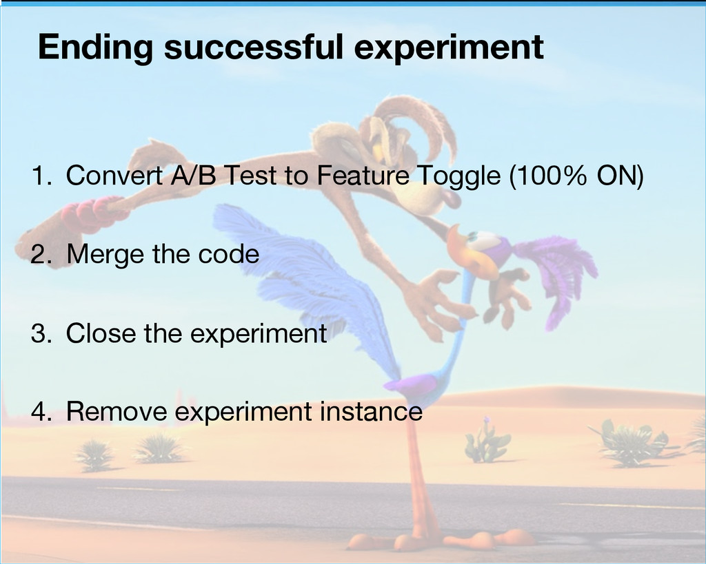 1. Convert A/B Test to Feature Toggle (100% ...