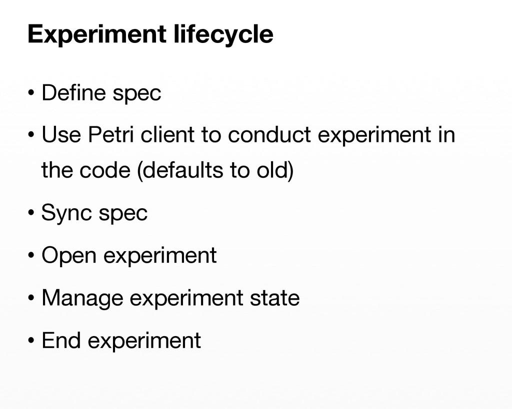 •Define spec •Use Petri client to conduct exp...