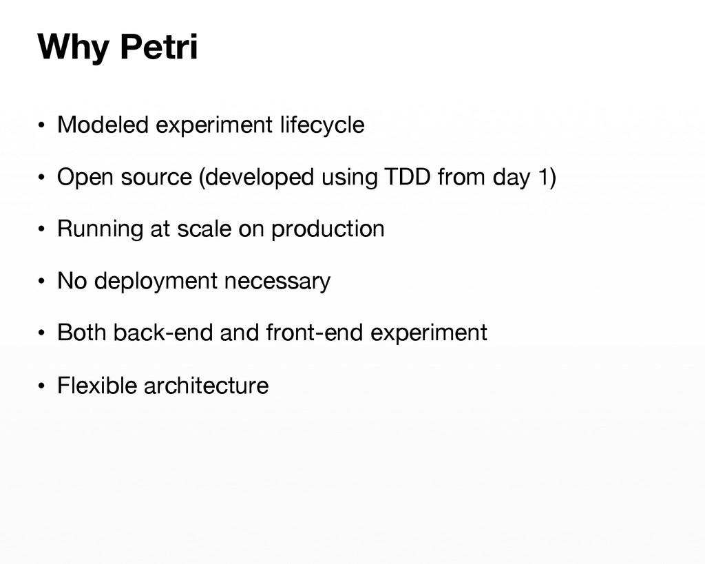 • Modeled experiment lifecycle • Open source...