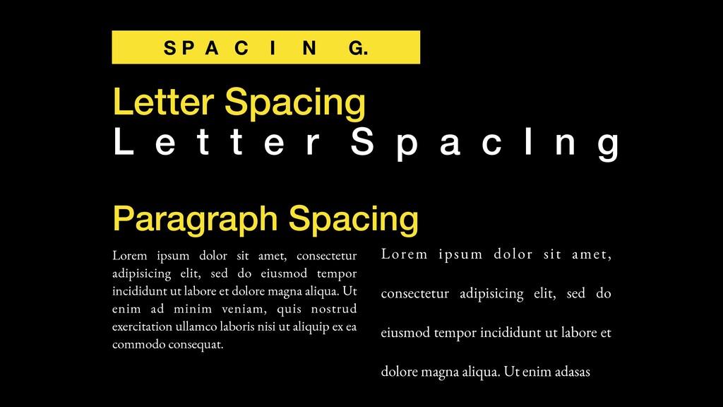 S P A C I N G. Letter Spacing L e t t e r S p a...