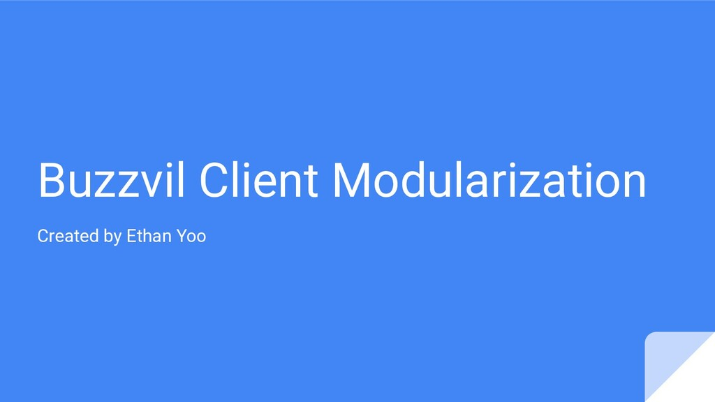 Buzzvil Client Modularization Created by Ethan ...