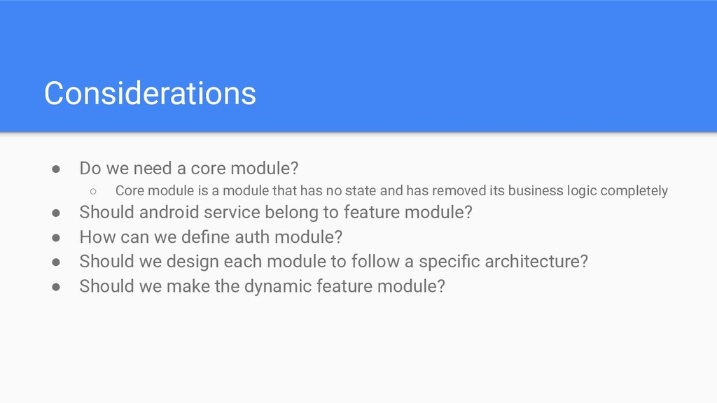 Considerations ● Do we need a core module? ○ Co...