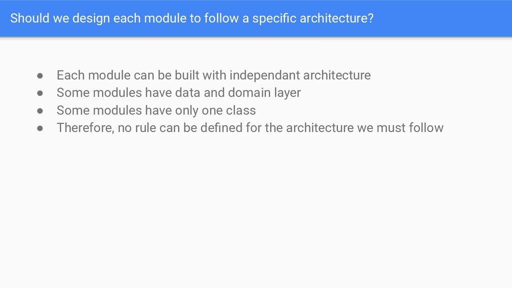 Should we design each module to follow a specifi...