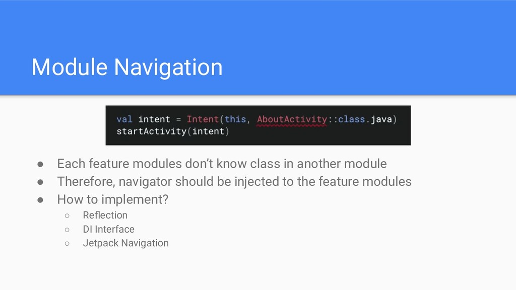 Module Navigation ● Each feature modules don't ...