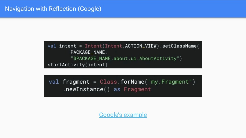 Navigation with Reflection (Google) Google's exa...