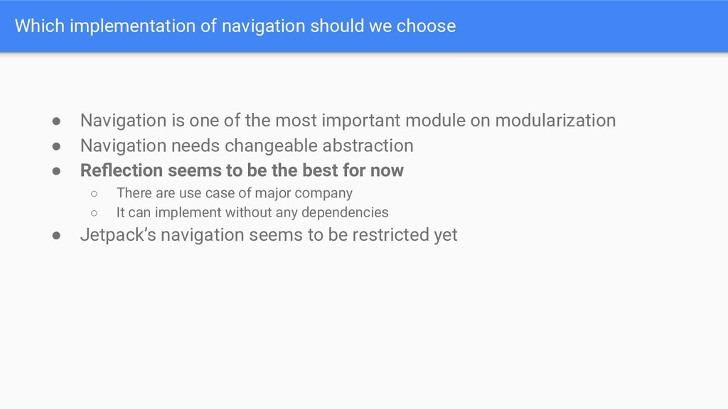 Which implementation of navigation should we ch...