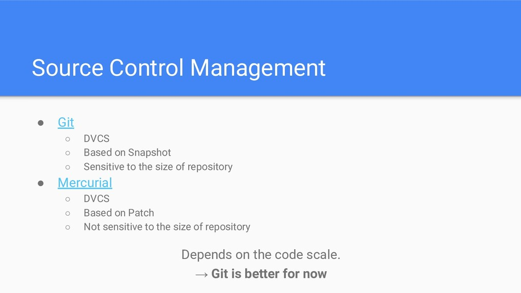Source Control Management ● Git ○ DVCS ○ Based ...