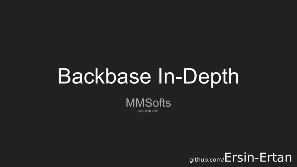 Backbase In-Depth MMSofts Sep 16th 2016 github....