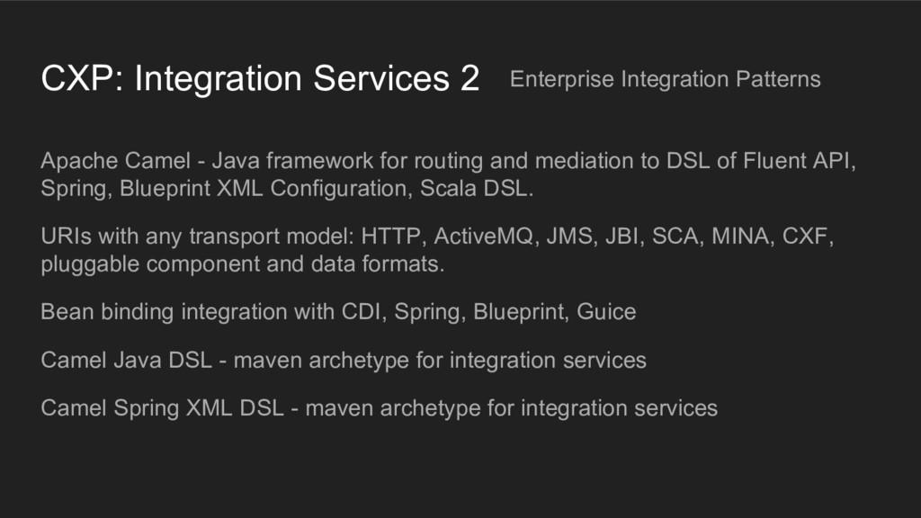 CXP: Integration Services 2 Apache Camel - Java...