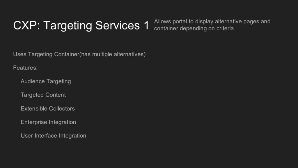 CXP: Targeting Services 1 Allows portal to disp...