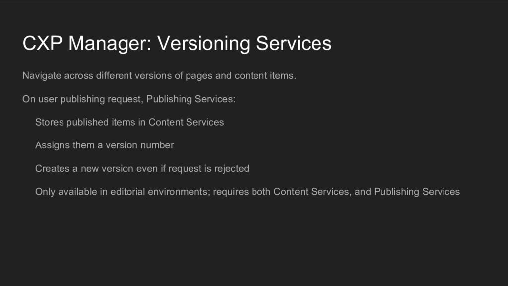 CXP Manager: Versioning Services Navigate acros...