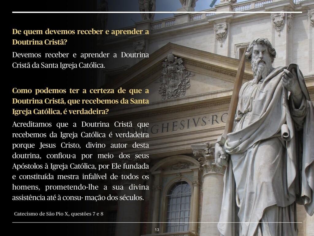 13 De quem devemos receber e aprender a Doutrin...