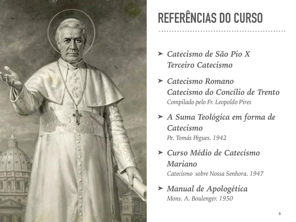 REFERÊNCIAS DO CURSO ➤ Catecismo de São Pio X T...