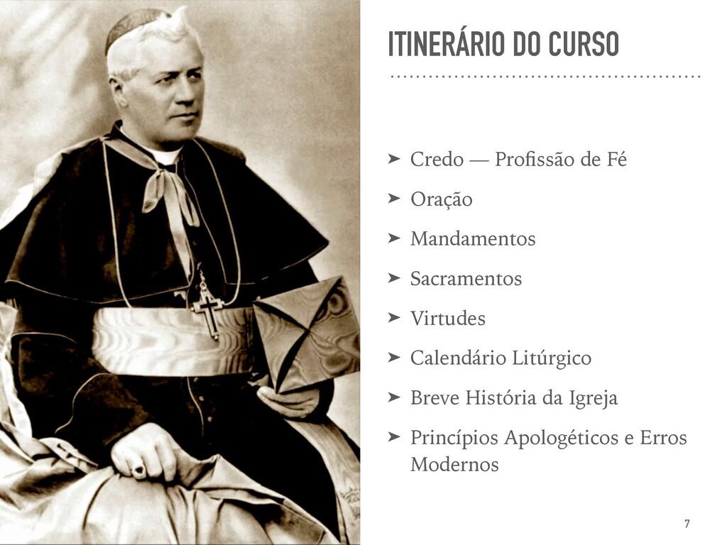 ITINERÁRIO DO CURSO ➤ Credo — Profissão de Fé ➤ ...