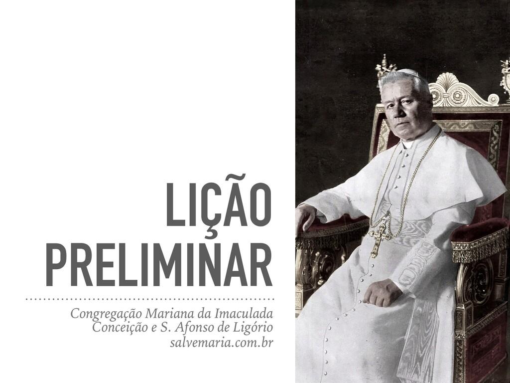 LIÇÃO PRELIMINAR Congregação Mariana da Imacula...