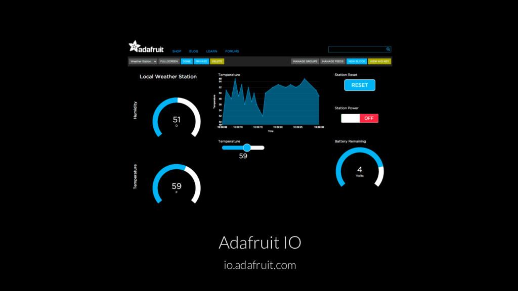Adafruit IO io.adafruit.com