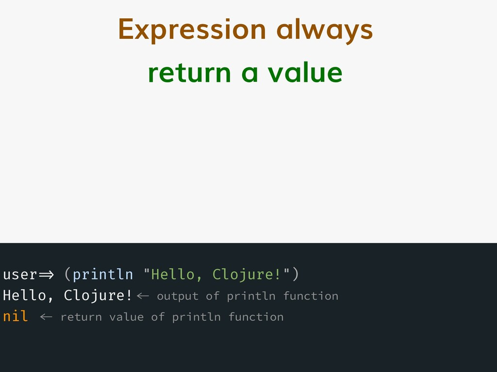 Expression always return a value user!=> (print...