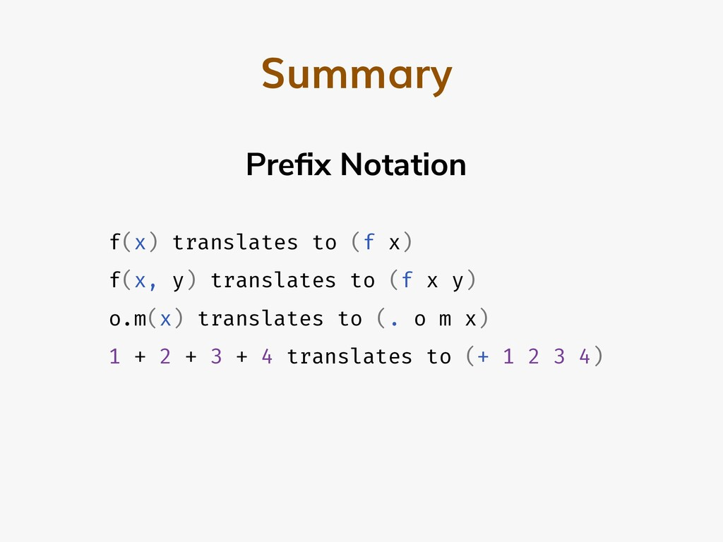 Summary f(x) translates to (f x) f(x, y) transl...