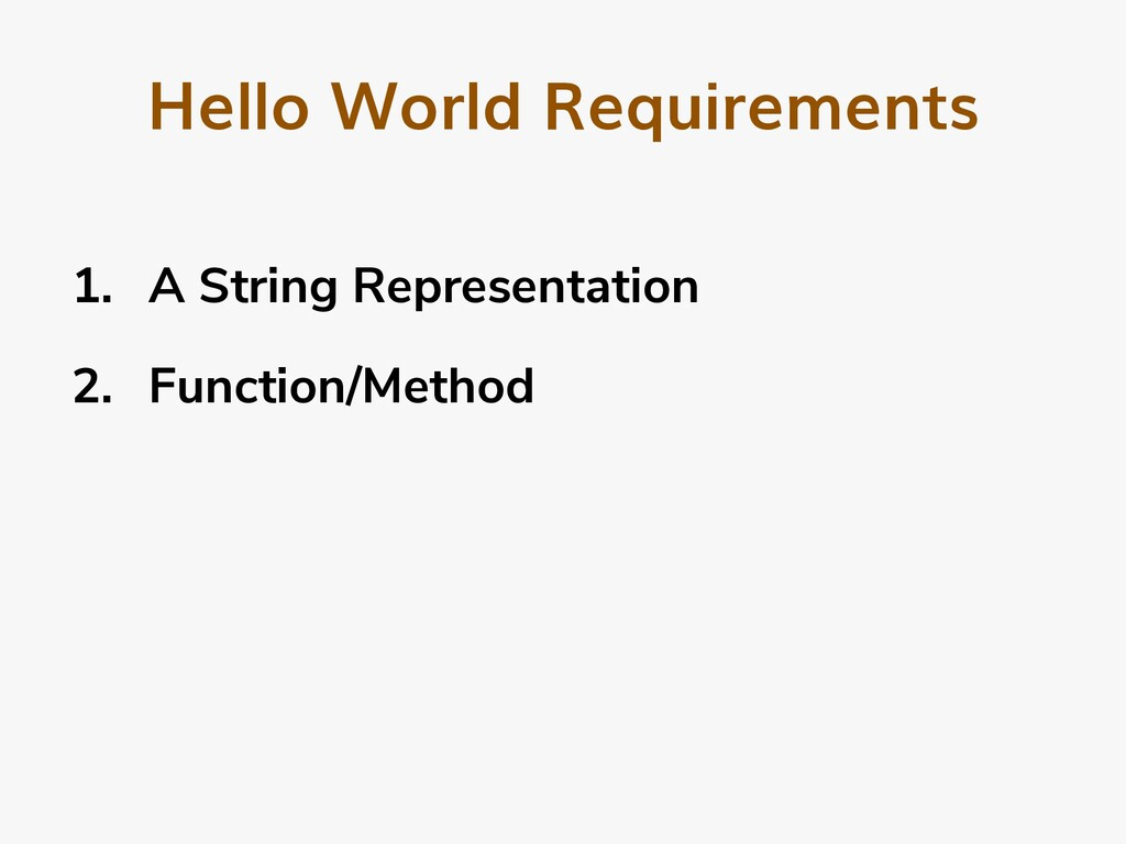 Hello World Requirements 1. A String Representa...