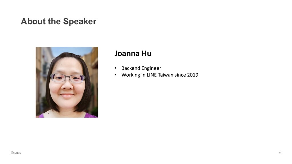 About the Speaker Joanna Hu • Backend Engineer ...