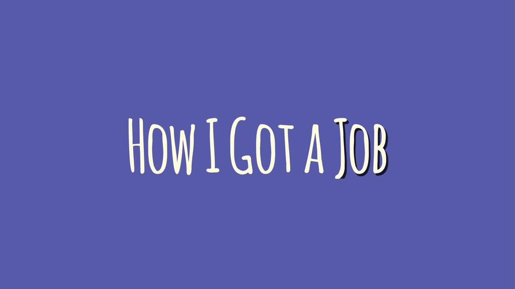 How I Got a Job