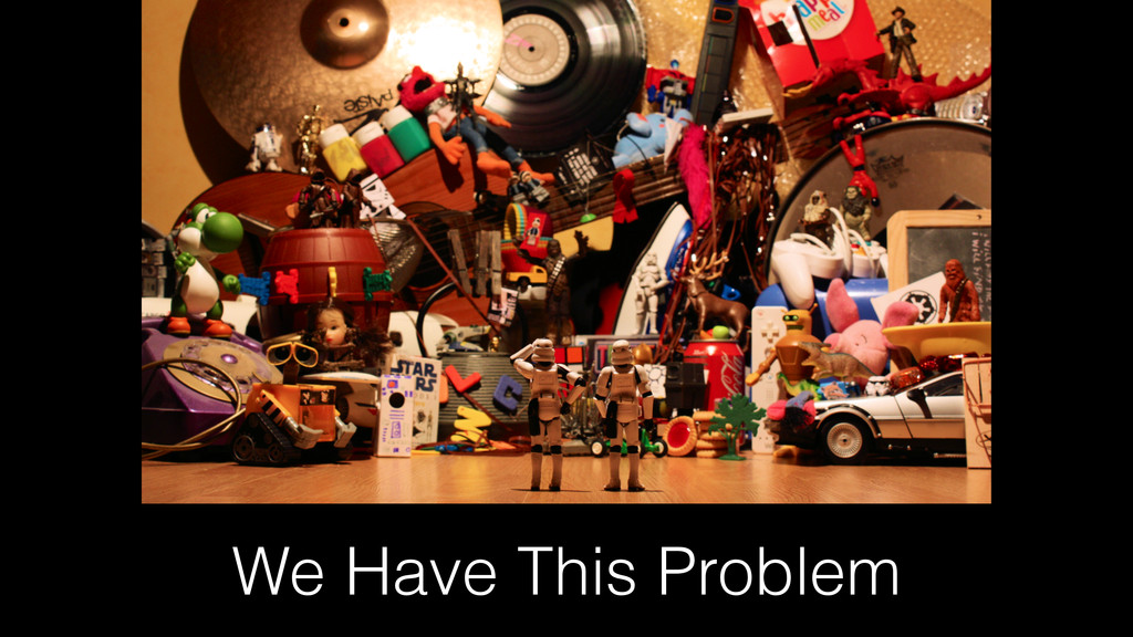 We Have This Problem